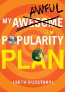 Обложка книги  - My Awesome/Awful Popularity Plan