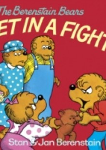 Обложка книги  - Berenstain Bears Get in a Fight
