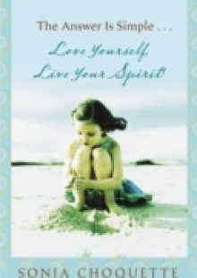 Обложка книги  - Answer Is Simple…Love Yourself, Live Your Spirit!