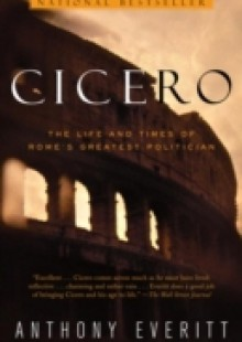 cicero anthony everitt thesis Mistakes and fatal miscalculations in cicero's this thesis is brought to you for free and open access by the student scholarship 12 anthony everitt, cicero:.