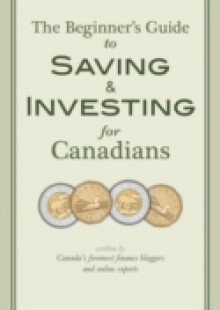Обложка книги  - Beginner's Guide to Saving & Investing for Canadians