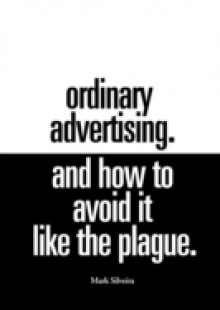 Обложка книги  - Ordinary Advertising. And How To Avoid It Like The Plague.
