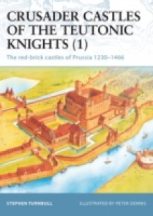 Обложка книги  - Crusader Castles of the Teutonic Knights (1)