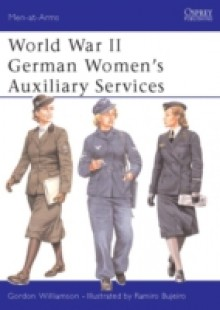 Обложка книги  - World War II German Women s Auxiliary Services
