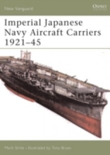 Обложка книги  - Imperial Japanese Navy Aircraft Carriers 1921 45