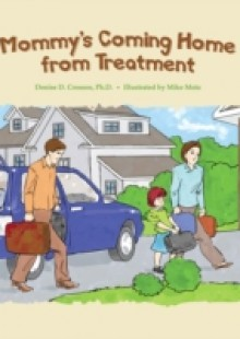 Обложка книги  - Mommy's Coming Home from Treatment