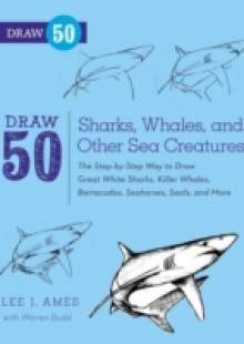 Обложка книги  - Draw 50 Sharks, Whales, and Other Sea Creatures