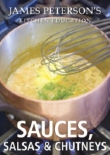 Обложка книги  - Sauces, Salsas, and Chutneys: James Peterson's Kitchen Education