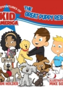 Обложка книги  - Adventures of Kid America: The Great Puppy Rescue