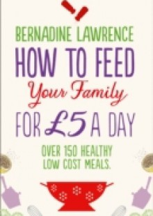 Обложка книги  - How to Feed Your Family for GBP5 a Day