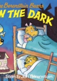 Обложка книги  - Berenstain Bears in the Dark