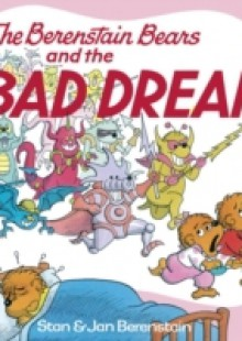 Обложка книги  - Berenstain Bears and the Bad Dream