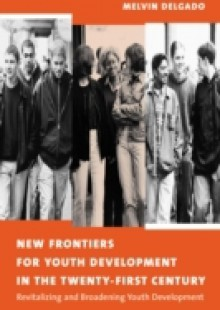 Обложка книги  - New Frontiers for Youth Development in the Twenty-First Century