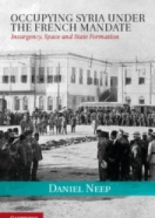 Обложка книги  - Occupying Syria under the French Mandate
