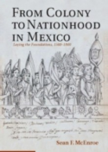 Обложка книги  - From Colony to Nationhood in Mexico