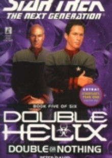 Обложка книги  - Tng #55 Double Helix Book Five: Double Or Nothing