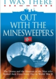 Обложка книги  - I Was There Out With the Minesweepers