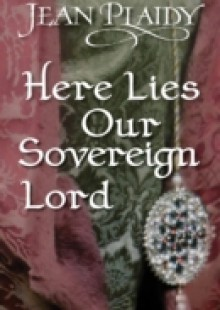 Обложка книги  - Here Lies Our Sovereign Lord