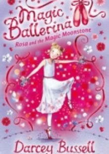 Обложка книги  - Rosa and the Magic Moonstone (Magic Ballerina, Book 9)