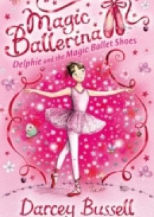 Обложка книги  - Delphie and the Magic Ballet Shoes (Magic Ballerina, Book 1)
