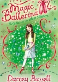 Обложка книги  - Delphie and the Glass Slippers (Magic Ballerina, Book 4)