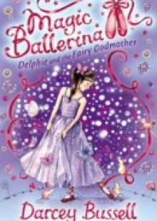 Обложка книги  - Delphie and the Fairy Godmother (Magic Ballerina, Book 5)