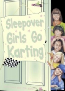 Обложка книги  - Sleepover Girls Go Karting (The Sleepover Club, Book 39)