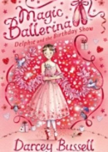 Обложка книги  - Delphie and the Birthday Show (Magic Ballerina, Book 6)