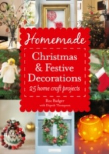 Обложка книги  - Homemade Christmas and Festive Decorations