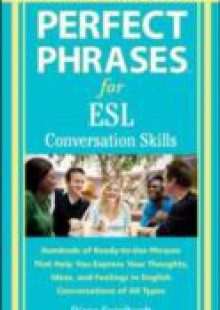 Обложка книги  - Perfect Phrases for ESL Conversation Skills