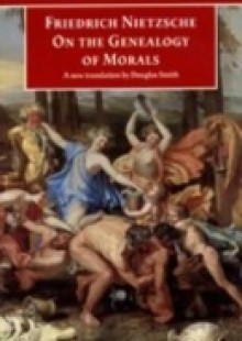 Обложка книги  - On the Genealogy of Morals: A Polemic. By way of clarification and supplement to my last book Beyond Good and Evil