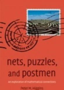 Обложка книги  - Nets, Puzzles, and Postmen: An exploration of mathematical connections