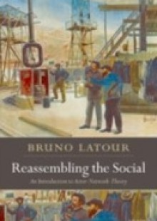 Обложка книги  - Reassembling the Social: An Introduction to Actor-Network-Theory