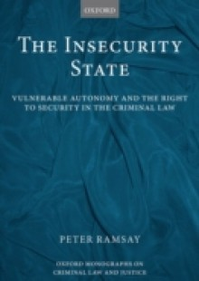 Обложка книги  - Insecurity State: Vulnerable Autonomy and the Right to Security in the Criminal Law