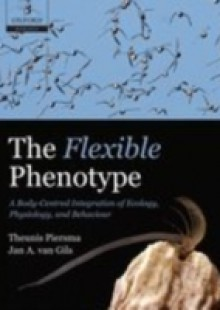 Обложка книги  - Flexible Phenotype: A Body-Centred Integration of Ecology, Physiology, and Behaviour