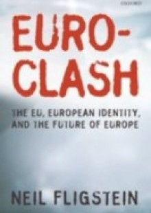 Обложка книги  - Euroclash: The EU, European Identity, and the Future of Europe