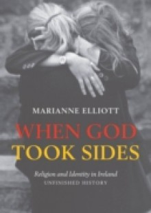 Обложка книги  - When God Took Sides: Religion and Identity in Ireland – Unfinished History