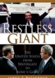 Обложка книги  - Restless Giant: The United States from Watergate to Bush v. Gore