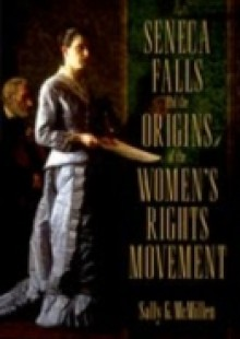 Обложка книги  - Seneca Falls and the Origins of the Womens Rights Movement
