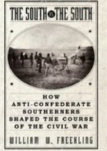 Обложка книги  - South Vs. The South: How Anti-Confederate Southerners Shaped the Course of the Civil War