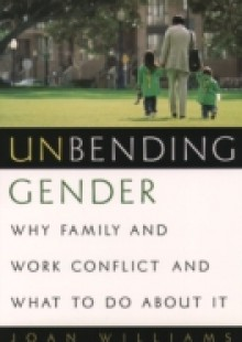 Обложка книги  - Unbending Gender: Why Family and Work Conflict and What To Do About It
