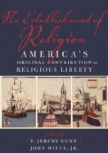 Обложка книги  - No Establishment of Religion: America's Original Contribution to Religious Liberty