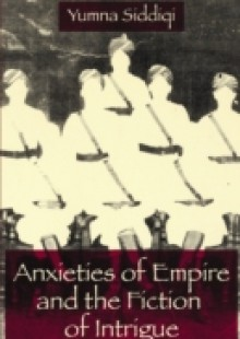 Обложка книги  - Anxieties of Empire and the Fiction of Intrigue