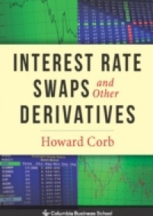 Обложка книги  - Interest Rate Swaps and Other Derivatives