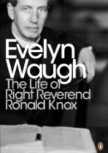 Обложка книги  - Life of Right Reverend Ronald Knox