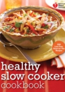 Обложка книги  - American Heart Association Healthy Slow Cooker Cookbook