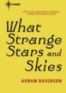 Обложка книги  - What Strange Stars and Skies
