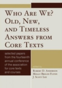 Обложка книги  - Who Are We? Old, New, and Timeless Answers from Core Texts