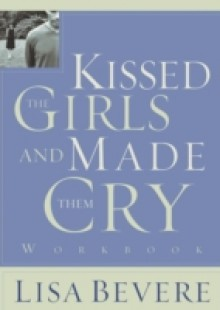 Обложка книги  - Kissed the Girls and Made Them Cry Workbook