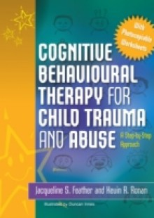 Обложка книги  - Cognitive Behavioural Therapy for Child Trauma and Abuse